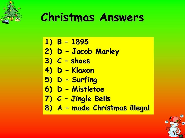 Christmas Answers 1) 2) 3) 4) 5) 6) 7) 8) B – 1895 D