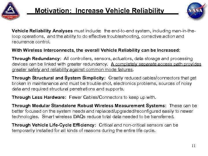 Motivation: Increase Vehicle Reliability Analyses must include: the end-to-end system, including man-in-theloop operations, and