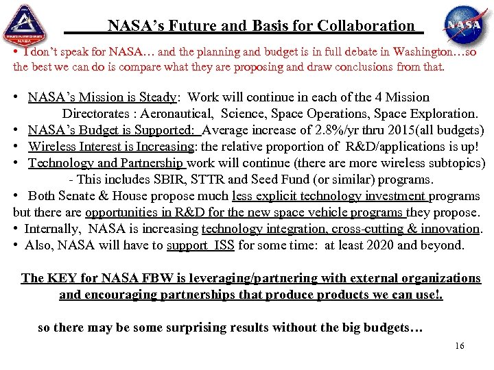 NASA's Future and Basis for Collaboration • I don't speak for NASA… and the
