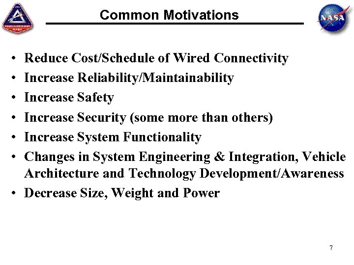 Common Motivations • • • Reduce Cost/Schedule of Wired Connectivity Increase Reliability/Maintainability Increase Safety
