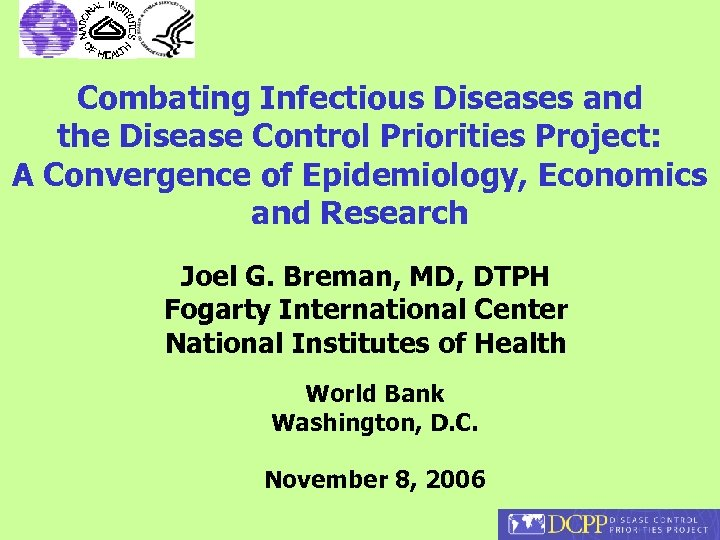 Combating Infectious Diseases and the Disease Control Priorities Project: A Convergence of Epidemiology, Economics