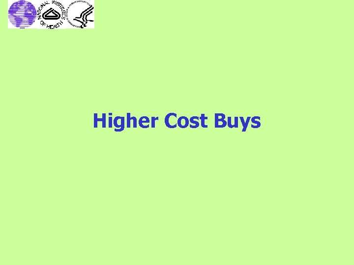 Higher Cost Buys