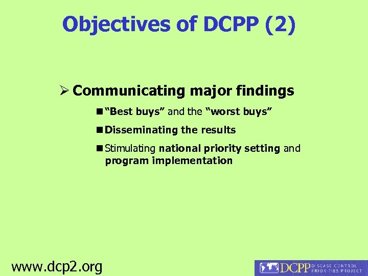 "Objectives of DCPP (2) Communicating major findings n ""Best buys"" and the ""worst buys"""