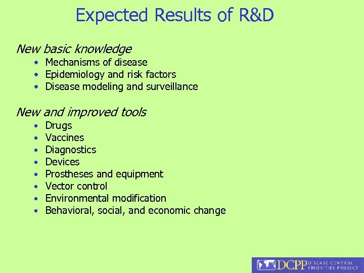 Expected Results of R&D New basic knowledge • Mechanisms of disease • Epidemiology and