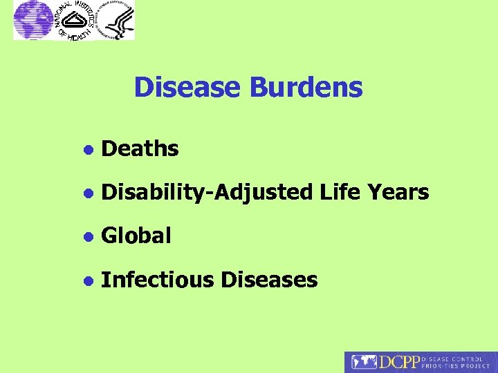 Disease Burdens l Deaths l Disability-Adjusted Life Years l Global l Infectious Diseases