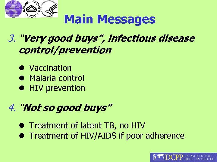 "Main Messages 3. ""Very good buys"", infectious disease control/prevention l Vaccination l Malaria control"