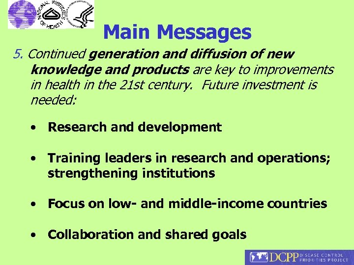 Main Messages 5. Continued generation and diffusion of new knowledge and products are key