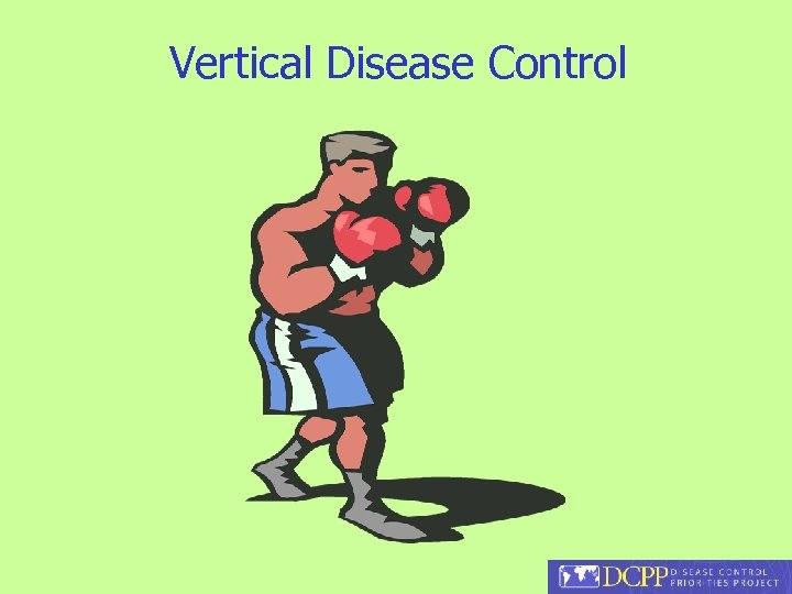 Vertical Disease Control