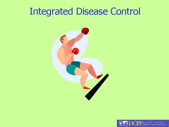 Integrated Disease Control