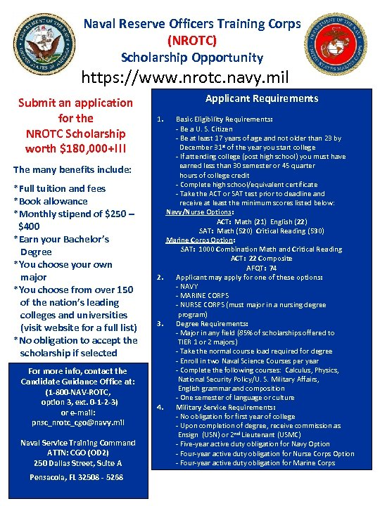 Naval Reserve Officers Training Corps (NROTC) Scholarship Opportunity https: //www. nrotc. navy. mil Submit