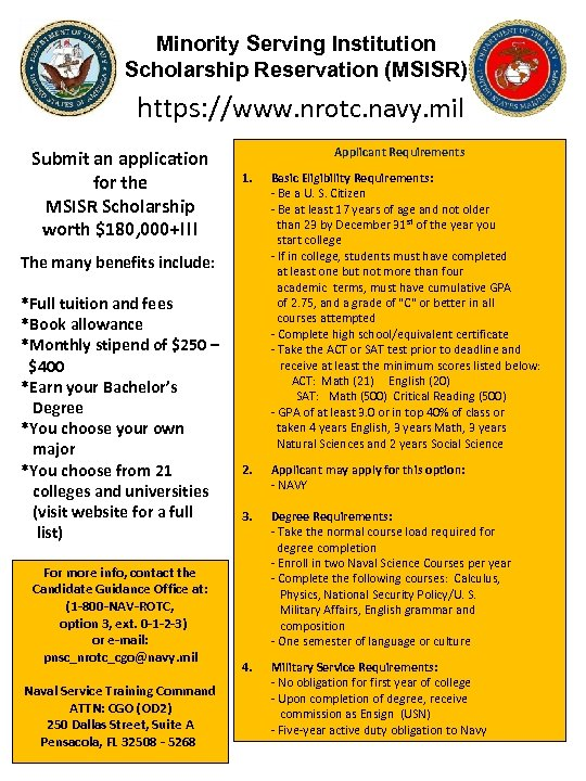 Minority Serving Institution Scholarship Reservation (MSISR) https: //www. nrotc. navy. mil Submit an application