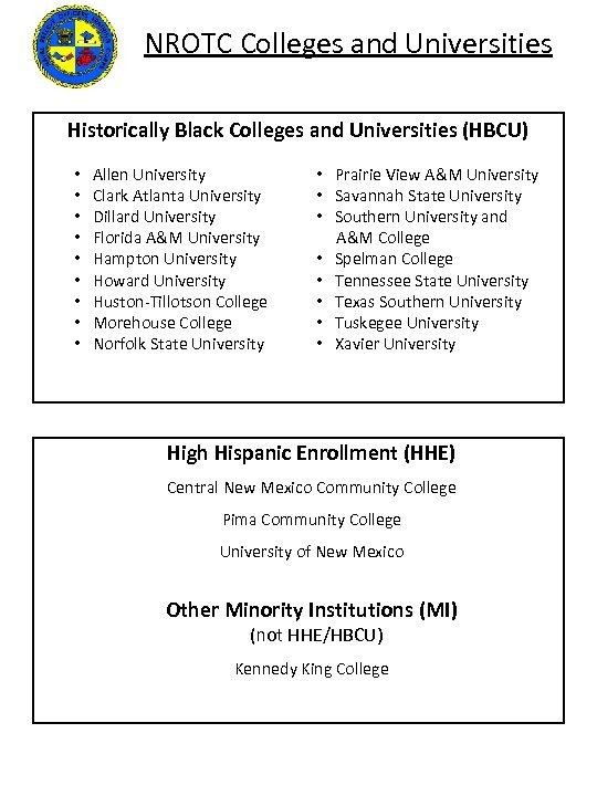 NROTC Colleges and Universities Historically Black Colleges and Universities (HBCU) • • • Allen