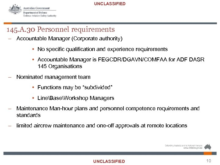UNCLASSIFIED 145. A. 30 Personnel requirements – Accountable Manager (Corporate authority) • No specific