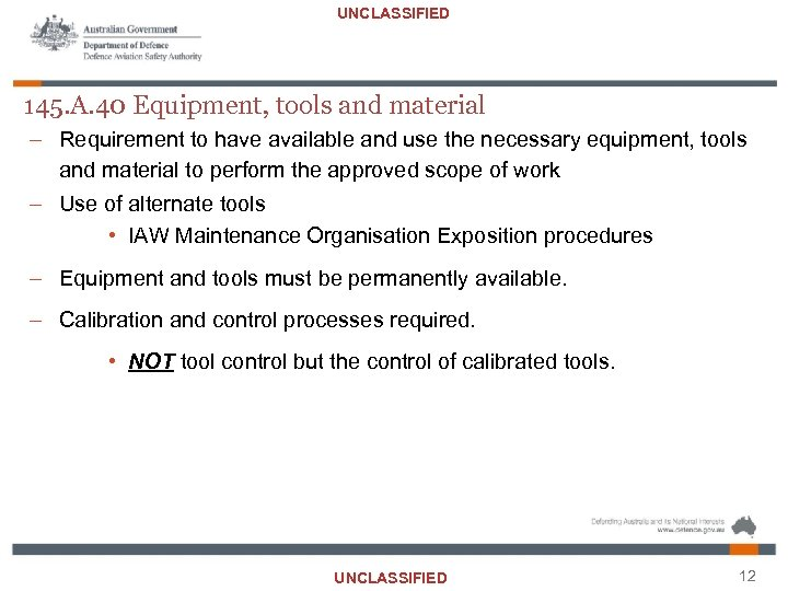 UNCLASSIFIED 145. A. 40 Equipment, tools and material – Requirement to have available and