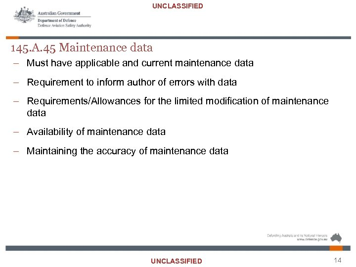 UNCLASSIFIED 145. A. 45 Maintenance data – Must have applicable and current maintenance data