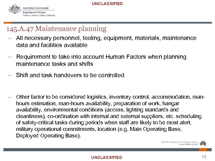UNCLASSIFIED 145. A. 47 Maintenance planning – All necessary personnel, tooling, equipment, materials, maintenance