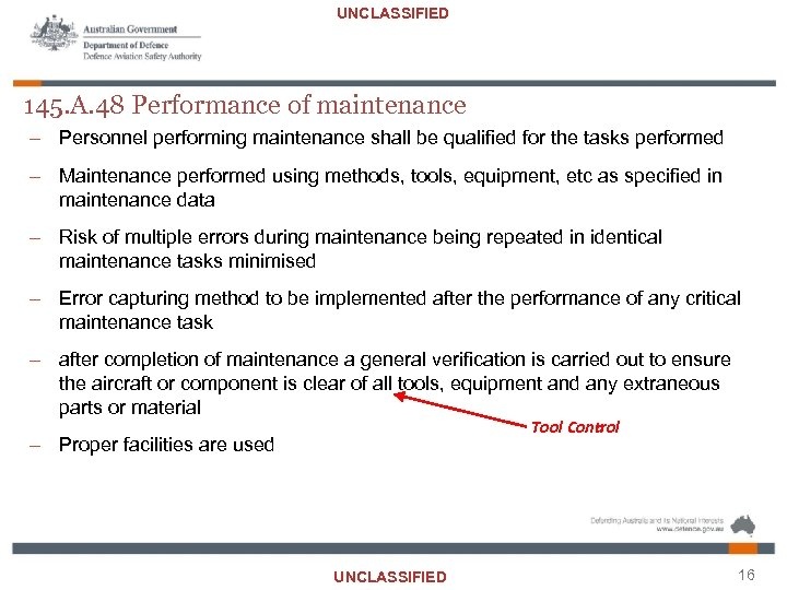 UNCLASSIFIED 145. A. 48 Performance of maintenance – Personnel performing maintenance shall be qualified