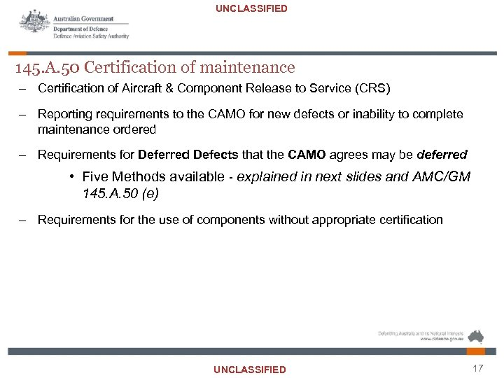 UNCLASSIFIED 145. A. 50 Certification of maintenance – Certification of Aircraft & Component Release