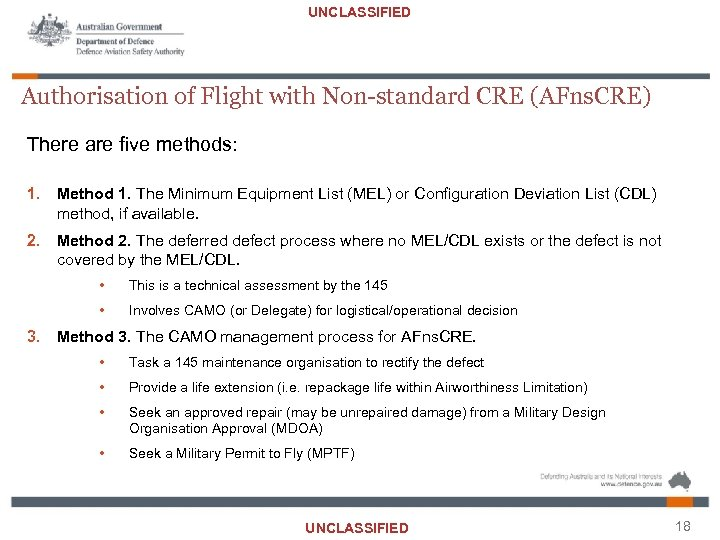 UNCLASSIFIED Authorisation of Flight with Non-standard CRE (AFns. CRE) There are five methods: 1.