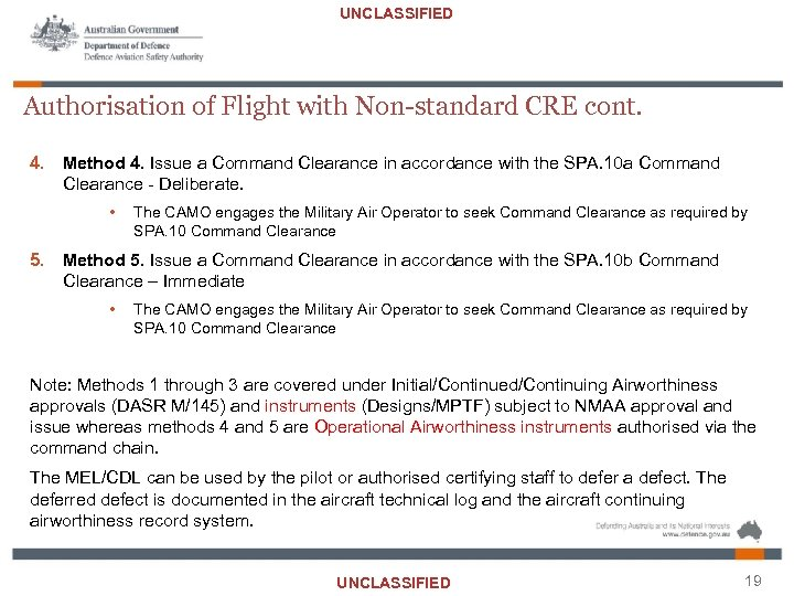 UNCLASSIFIED Authorisation of Flight with Non-standard CRE cont. 4. Method 4. Issue a Command