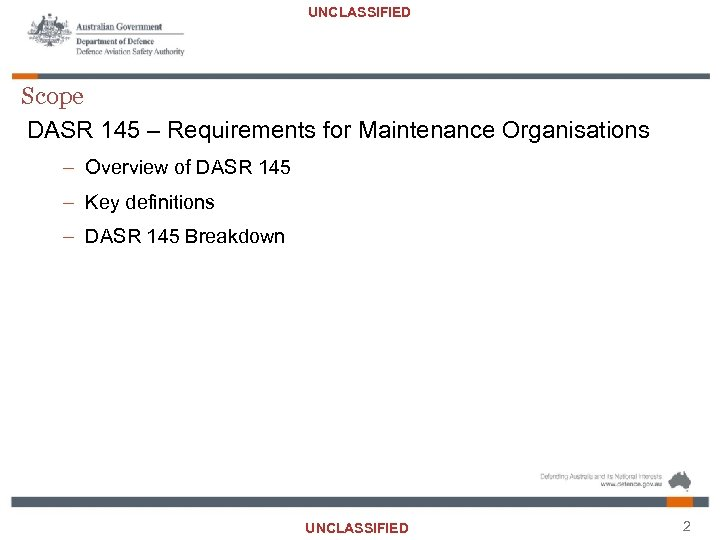 UNCLASSIFIED Scope DASR 145 – Requirements for Maintenance Organisations – Overview of DASR 145