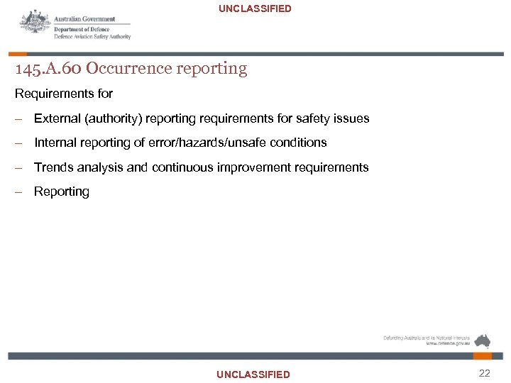 UNCLASSIFIED 145. A. 60 Occurrence reporting Requirements for – External (authority) reporting requirements for