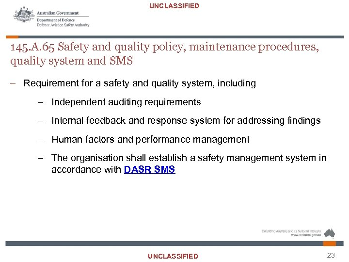 UNCLASSIFIED 145. A. 65 Safety and quality policy, maintenance procedures, quality system and SMS