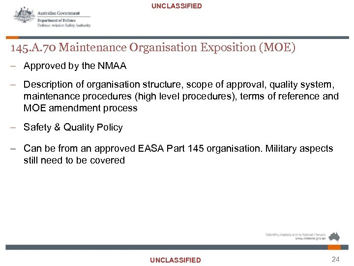 UNCLASSIFIED 145. A. 70 Maintenance Organisation Exposition (MOE) – Approved by the NMAA –
