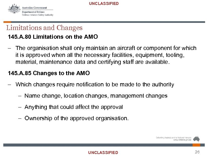 UNCLASSIFIED Limitations and Changes 145. A. 80 Limitations on the AMO – The organisation