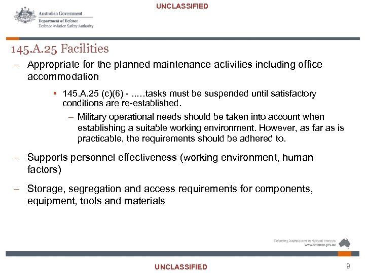 UNCLASSIFIED 145. A. 25 Facilities – Appropriate for the planned maintenance activities including office