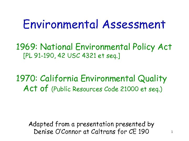 Environmental Assessment 1969: National Environmental Policy Act [PL 91 -190, 42 USC 4321 et