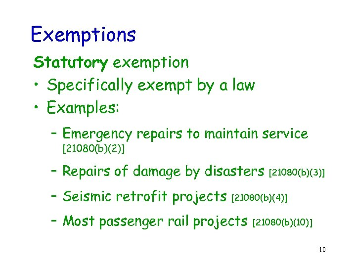 Exemptions Statutory exemption • Specifically exempt by a law • Examples: – Emergency repairs
