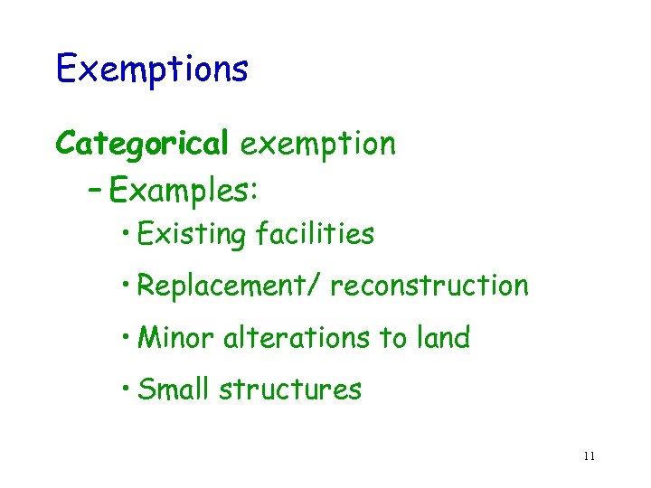 Exemptions Categorical exemption – Examples: • Existing facilities • Replacement/ reconstruction • Minor alterations