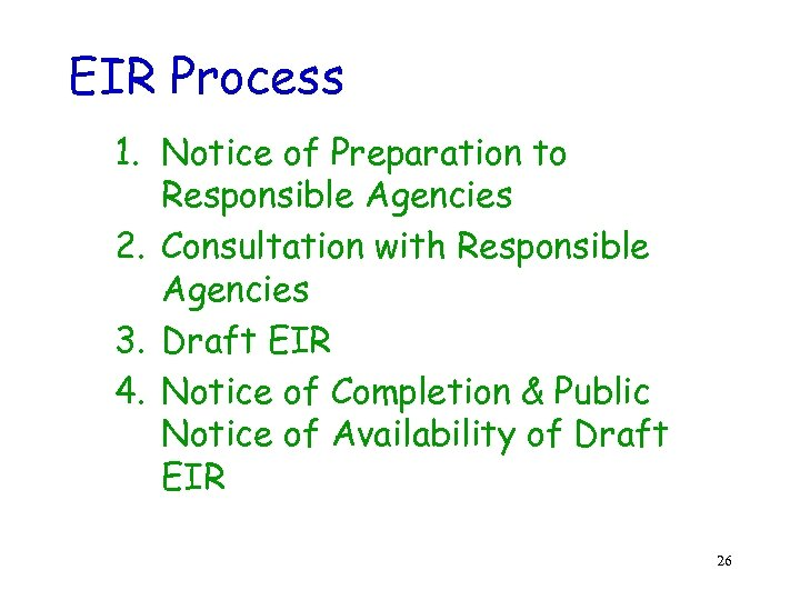 EIR Process 1. Notice of Preparation to Responsible Agencies 2. Consultation with Responsible Agencies