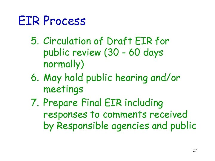 EIR Process 5. Circulation of Draft EIR for public review (30 - 60 days