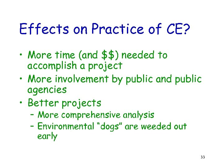 Effects on Practice of CE? • More time (and $$) needed to accomplish a