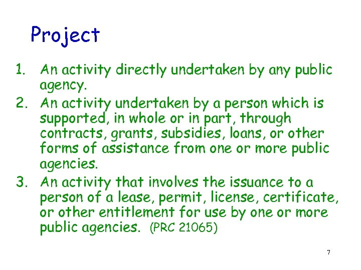 Project 1. An activity directly undertaken by any public agency. 2. An activity undertaken