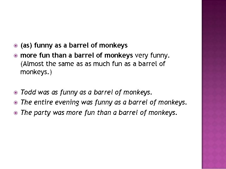 (as) funny as a barrel of monkeys more fun than a barrel of