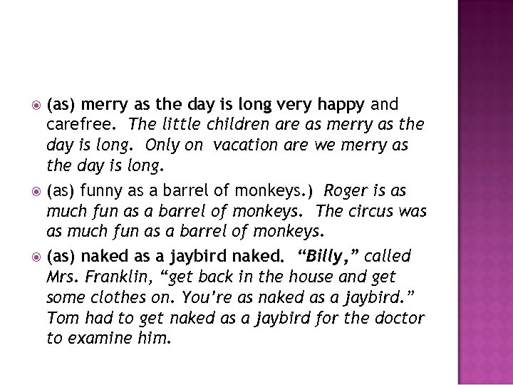 (as) merry as the day is long very happy and carefree. The little children