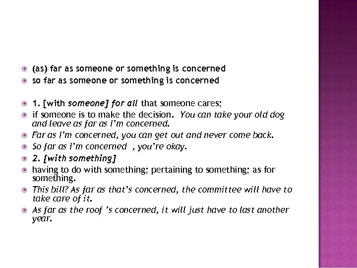 (as) far as someone or something is concerned so far as someone or