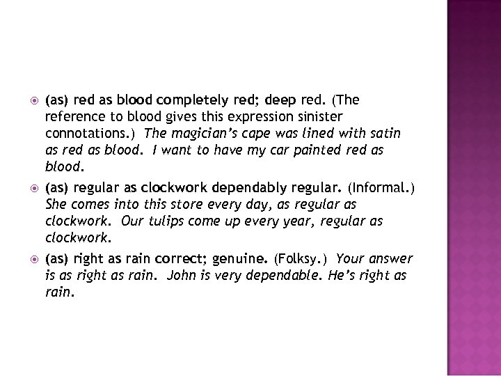 (as) red as blood completely red; deep red. (The reference to blood gives