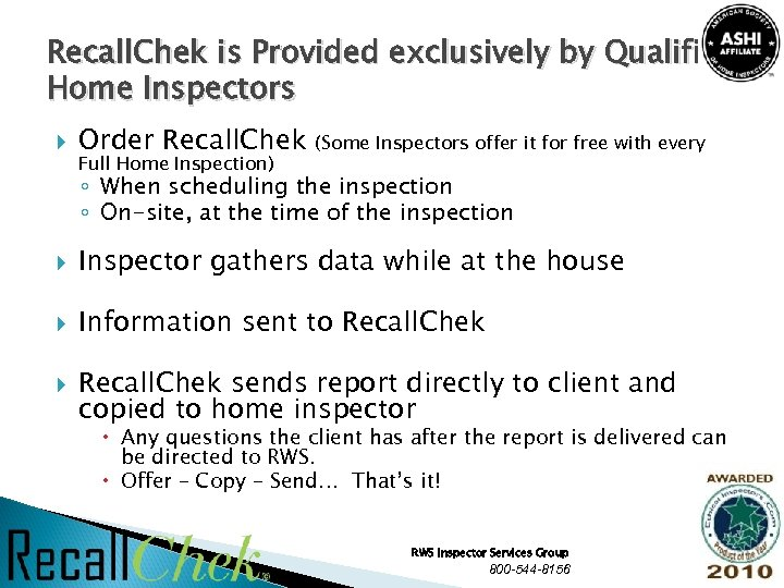 Recall. Chek is Provided exclusively by Qualified Home Inspectors Order Recall. Chek Full Home