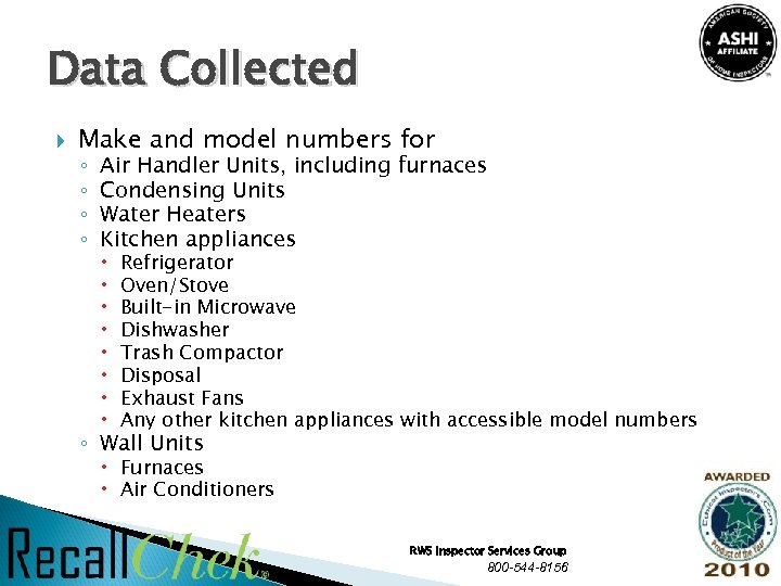 Data Collected Make and model numbers for ◦ ◦ Air Handler Units, including furnaces