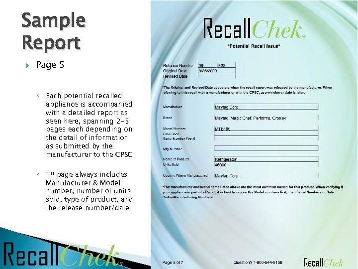 Sample Report Page 5 ◦ Each potential recalled appliance is accompanied with a detailed