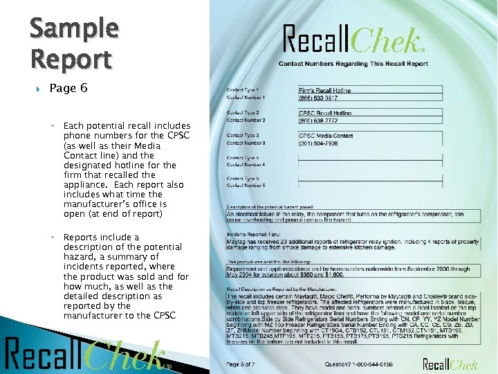 Sample Report Page 6 ◦ Each potential recall includes phone numbers for the CPSC