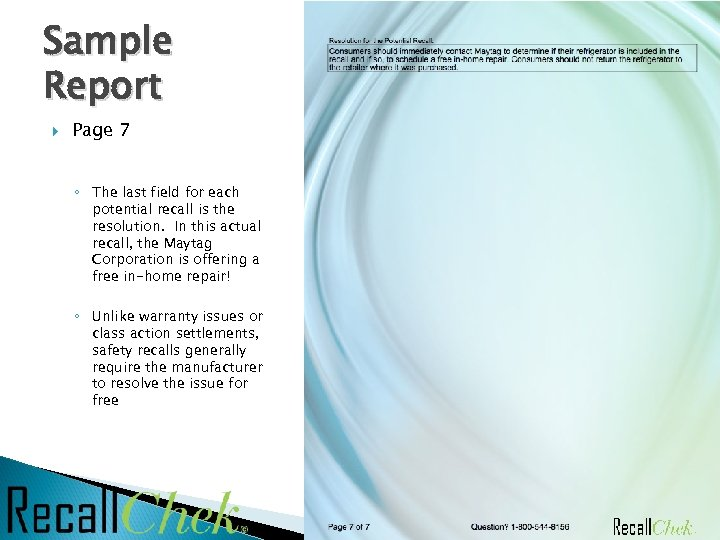 Sample Report Page 7 ◦ The last field for each potential recall is the