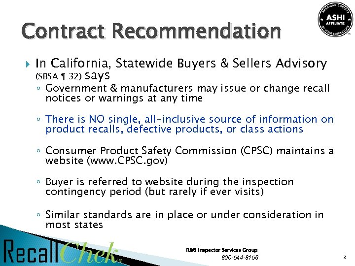 Contract Recommendation In California, Statewide Buyers & Sellers Advisory (SBSA ¶ 32) says ◦