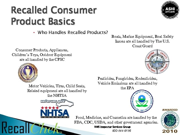 Recalled Consumer Product Basics Who Handles Recalled Products? Consumer Products, Appliances, Children's Toys, Outdoor