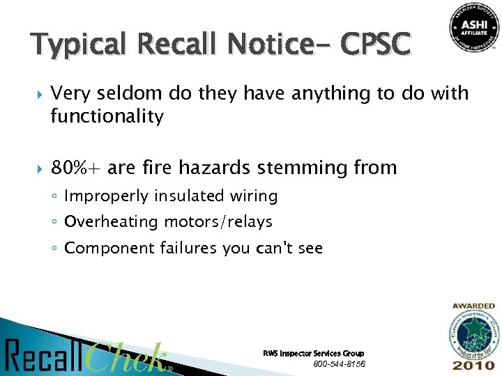 Typical Recall Notice- CPSC Very seldom do they have anything to do with functionality
