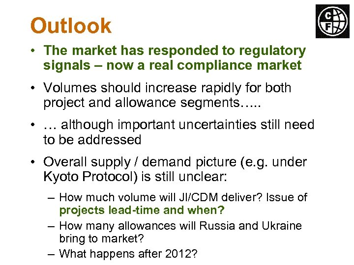 Outlook • The market has responded to regulatory signals – now a real compliance